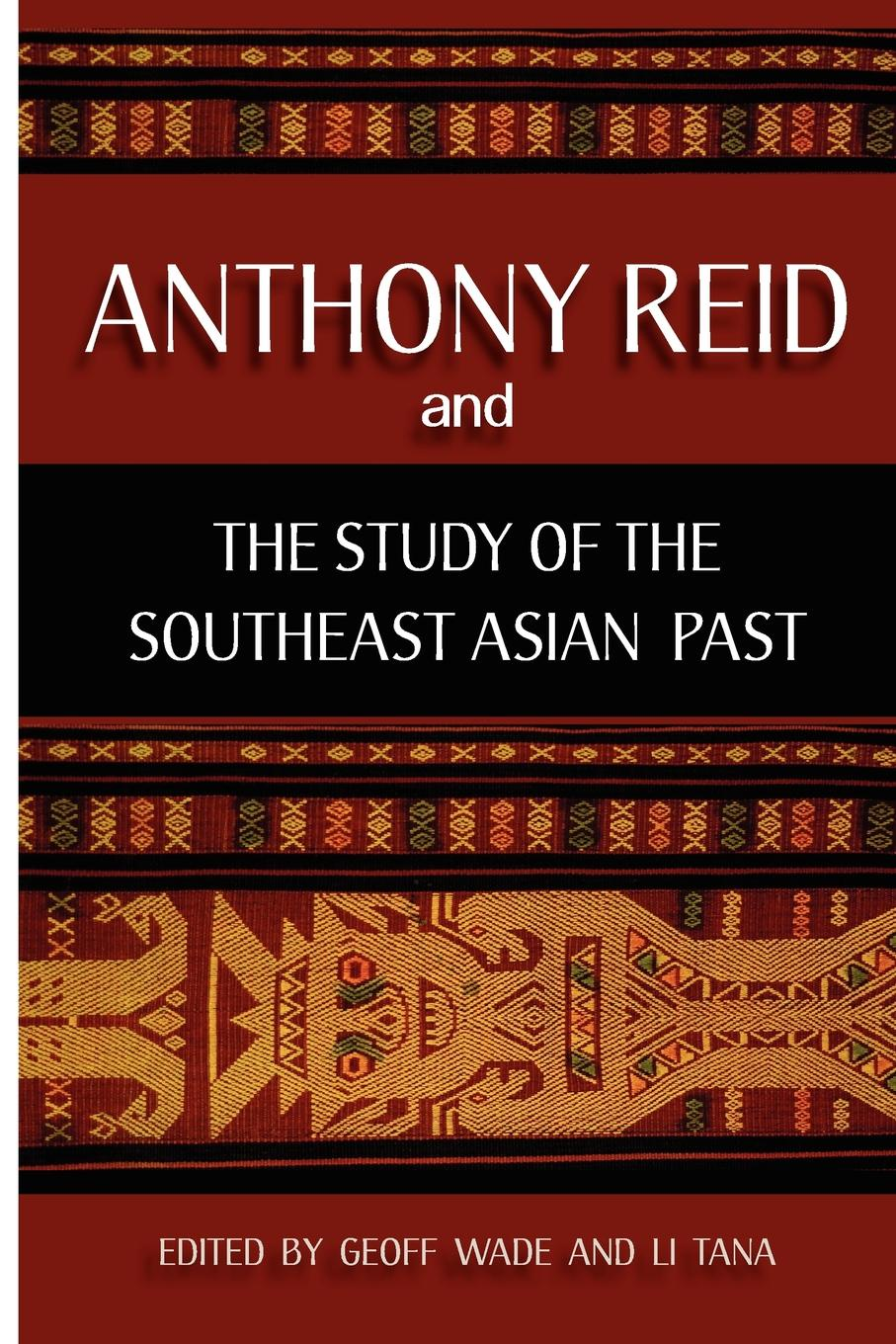 Anthony Reid and the Study of the Southeast Asian Past education and globalization in southeast asia issues and challenges