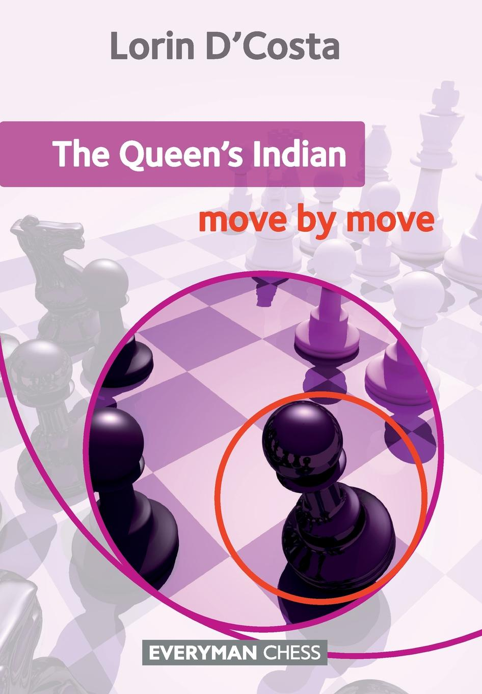 Lorin D'Costa Queen's Indian. Move by Move, The chase baldewyn all the queen s horses and all the queen s men