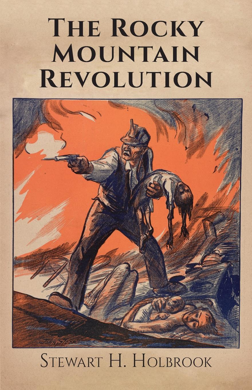 Stewart H. Holbrook The Rocky Mountain Revolution pamela nissen rocky mountain proposal