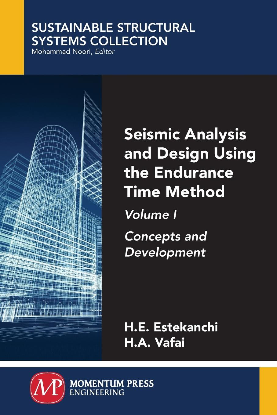 Homayoon Estekanchi, Hassan Vafai Seismic Analysis and Design Using the Endurance Time Method, Volume I. Concepts and Development t datta k seismic analysis of structures