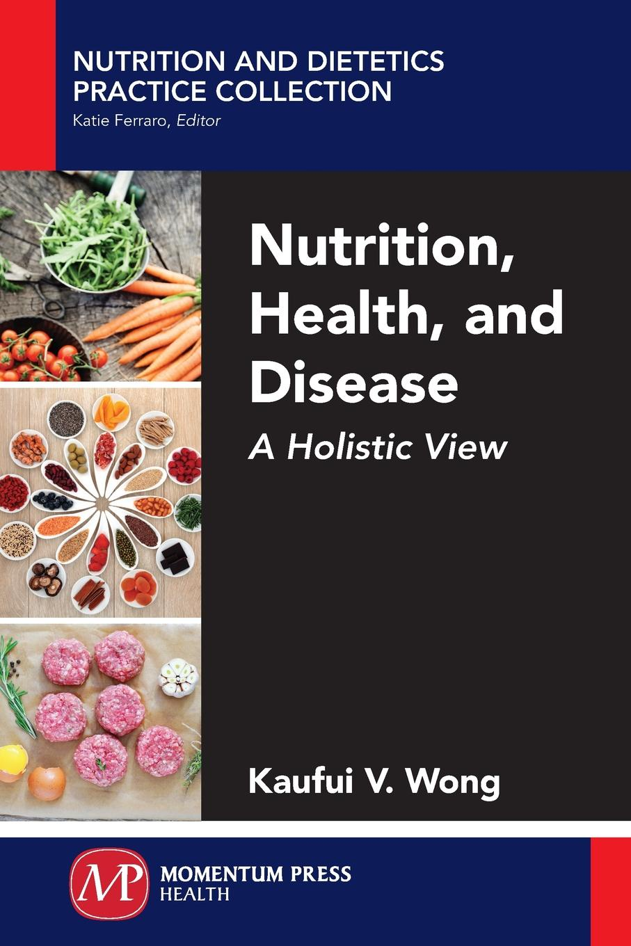 Kaufui V. Wong Nutrition, Health, and Disease. A Holistic View imaging of the human brain in health and disease