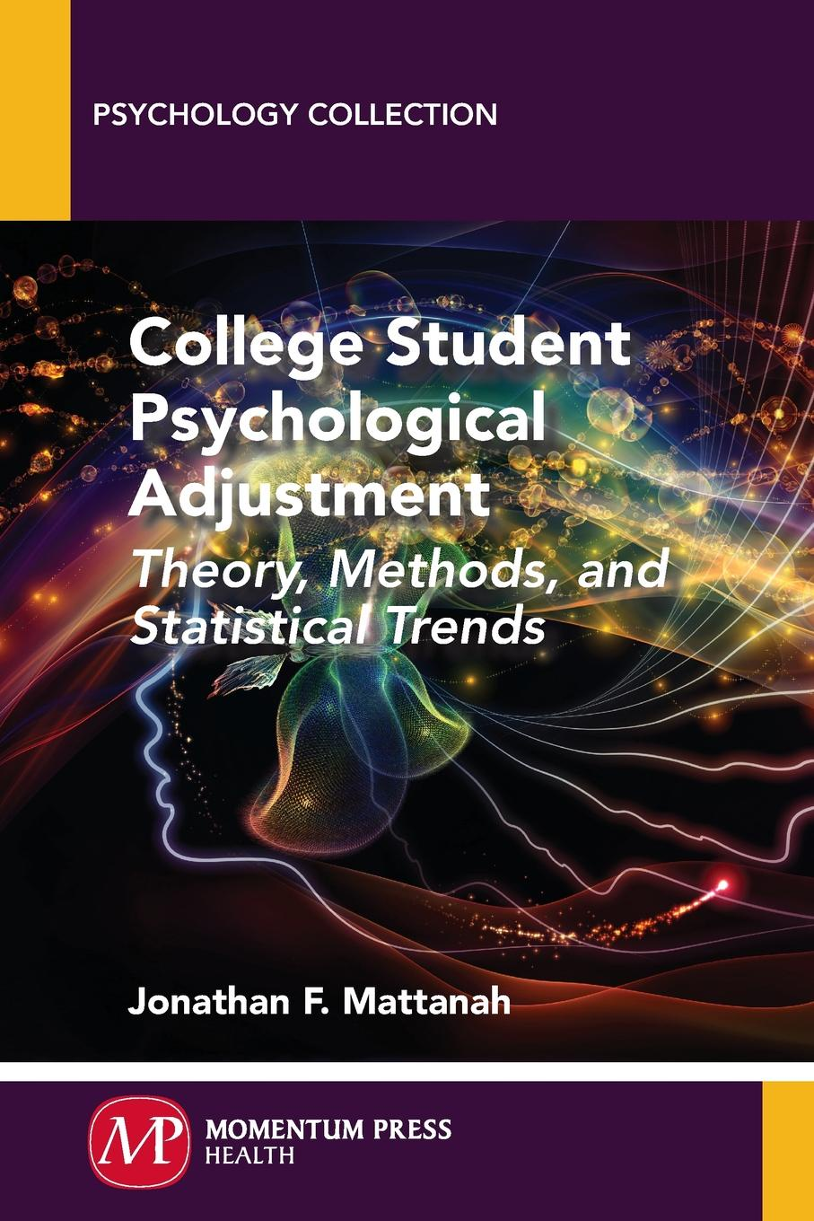 Jonathan F. Mattanah College Student Psychological Adjustment. Theory, Methods, and Statistical Trends psychological adjustment of bangladeshi students at iiu malaysia