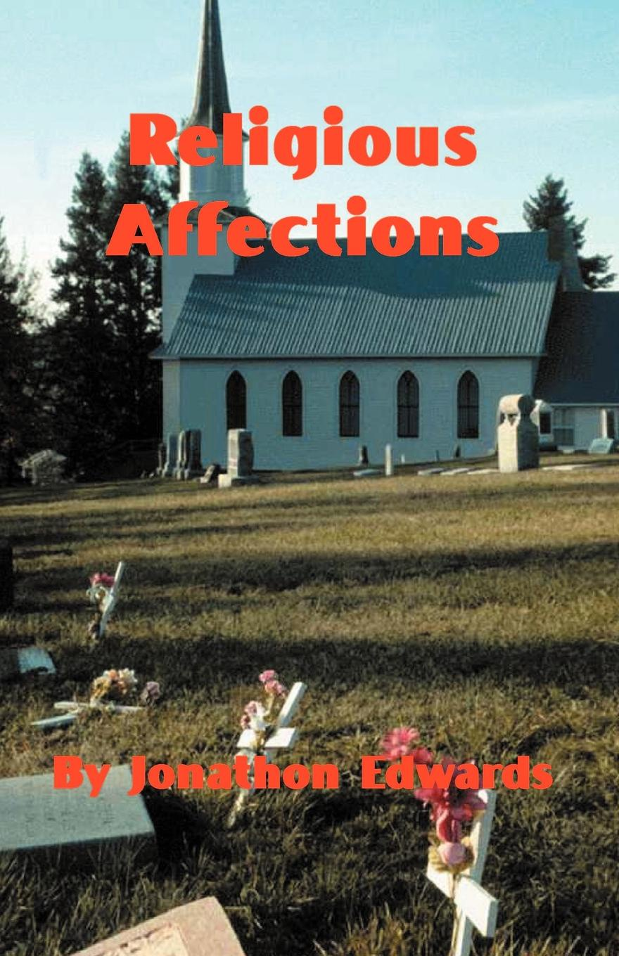 Jonathan Edwards The Religious Affections harold john ockenga these religious affections