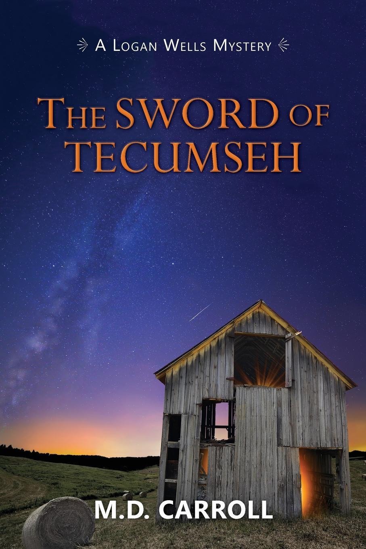M. D. Carroll The Sword of Tecumseh daughter of the sword