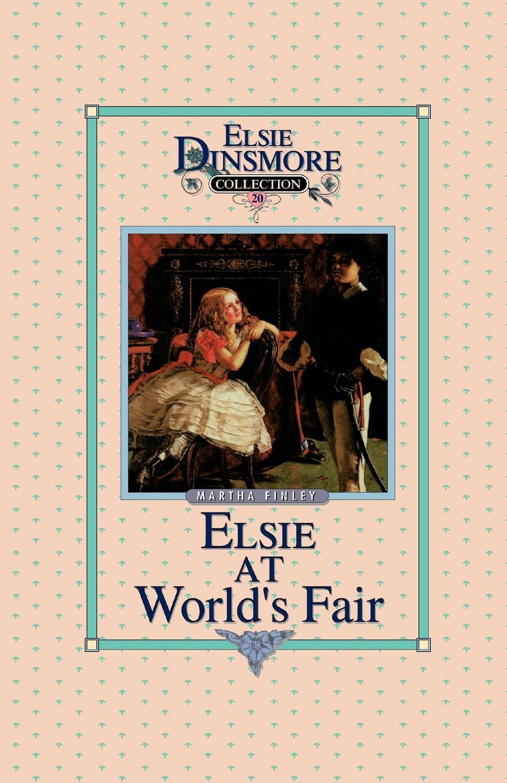 лучшая цена Martha Finley Elsie at the World's Fair, Book 20