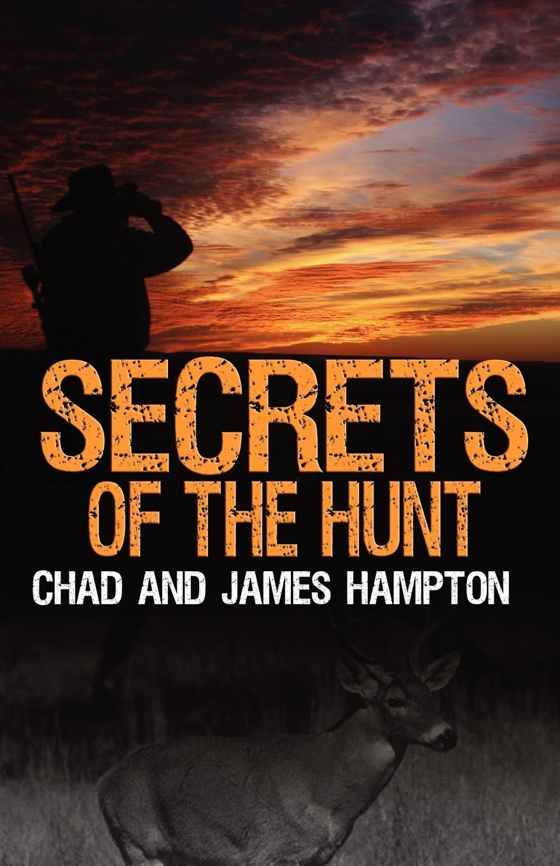 лучшая цена Chad Hampton, James Hampton Secrets of the Hunt