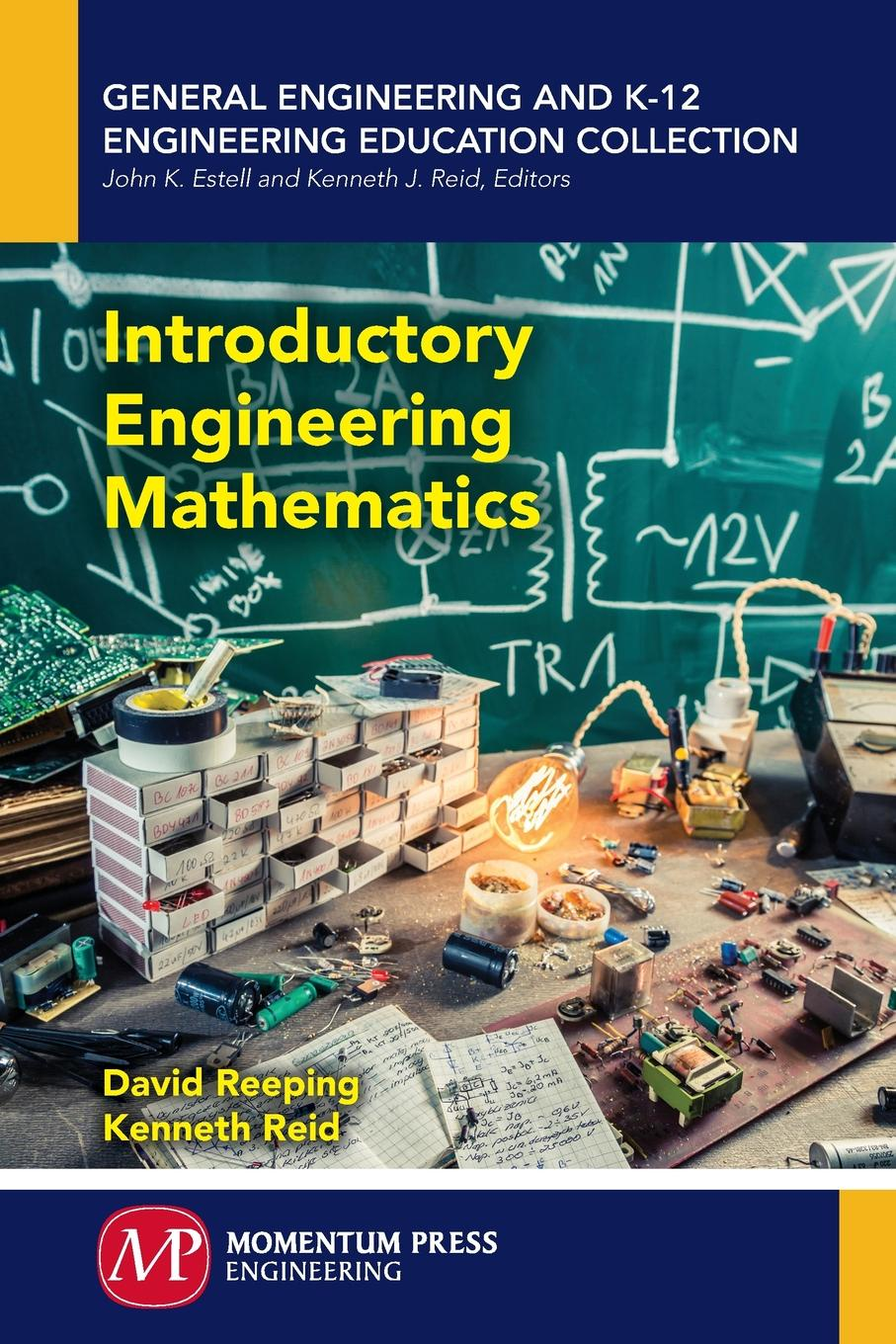 David Reeping, Kenneth Reid Introductory Engineering Mathematics keller samuel smith mathematics for engineering students