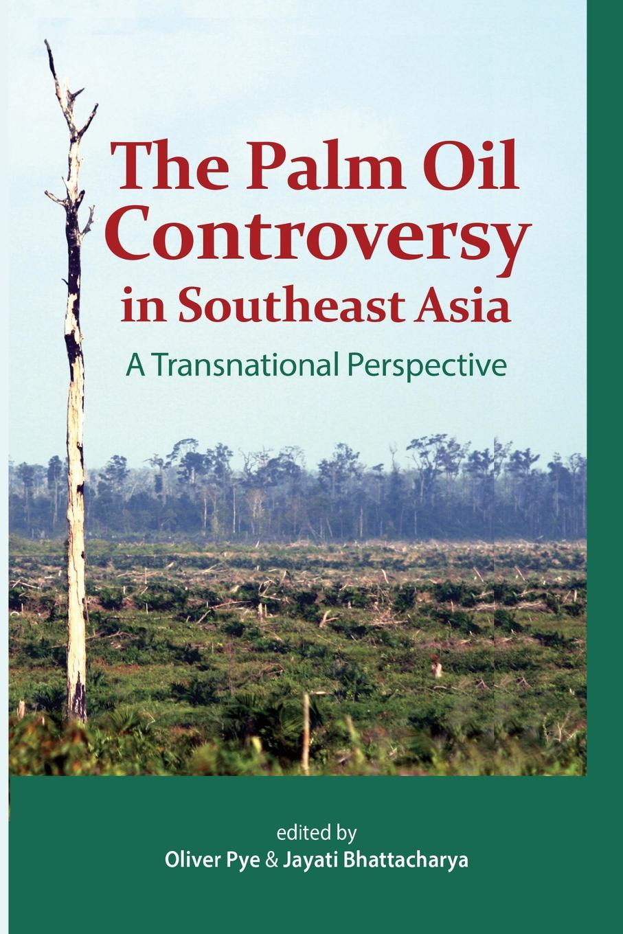 The Palm Oil Controversy in Southeast Asia. A Transnational Perspective waya phutdhawong melissa agustin and weerachai phutdhawong utilization of palm oil mill wastes