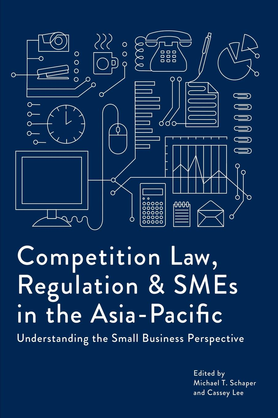Competition Law, Regulation and SMEs in the Asia-Pacific. Understanding the Small Business Perspective lowellyne james sustainability footprints in smes strategy and case studies for entrepreneurs and small business