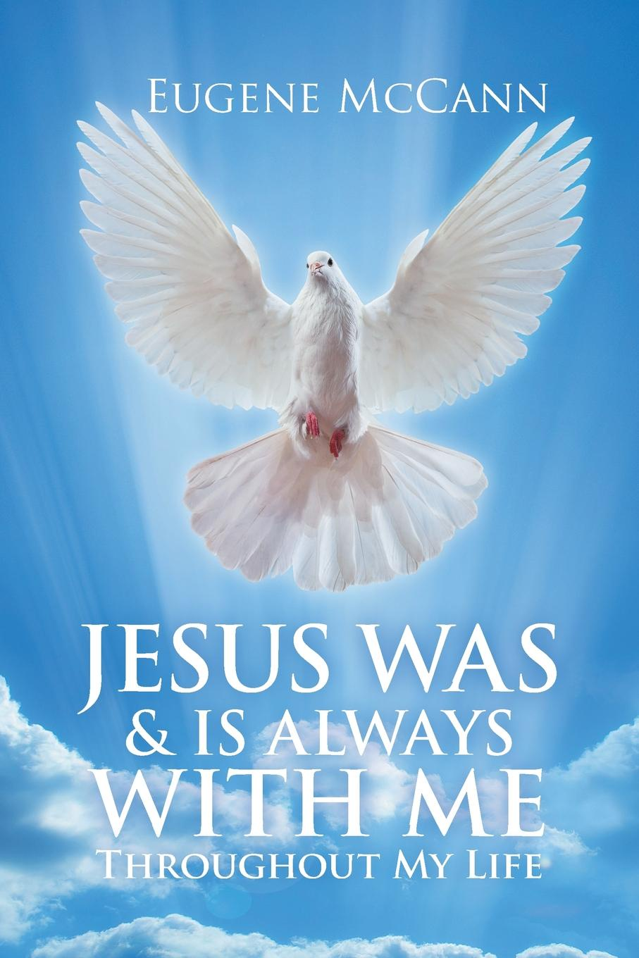 Фото - Eugene McCann Jesus Was & Is Always with Me. Throughout My Life we