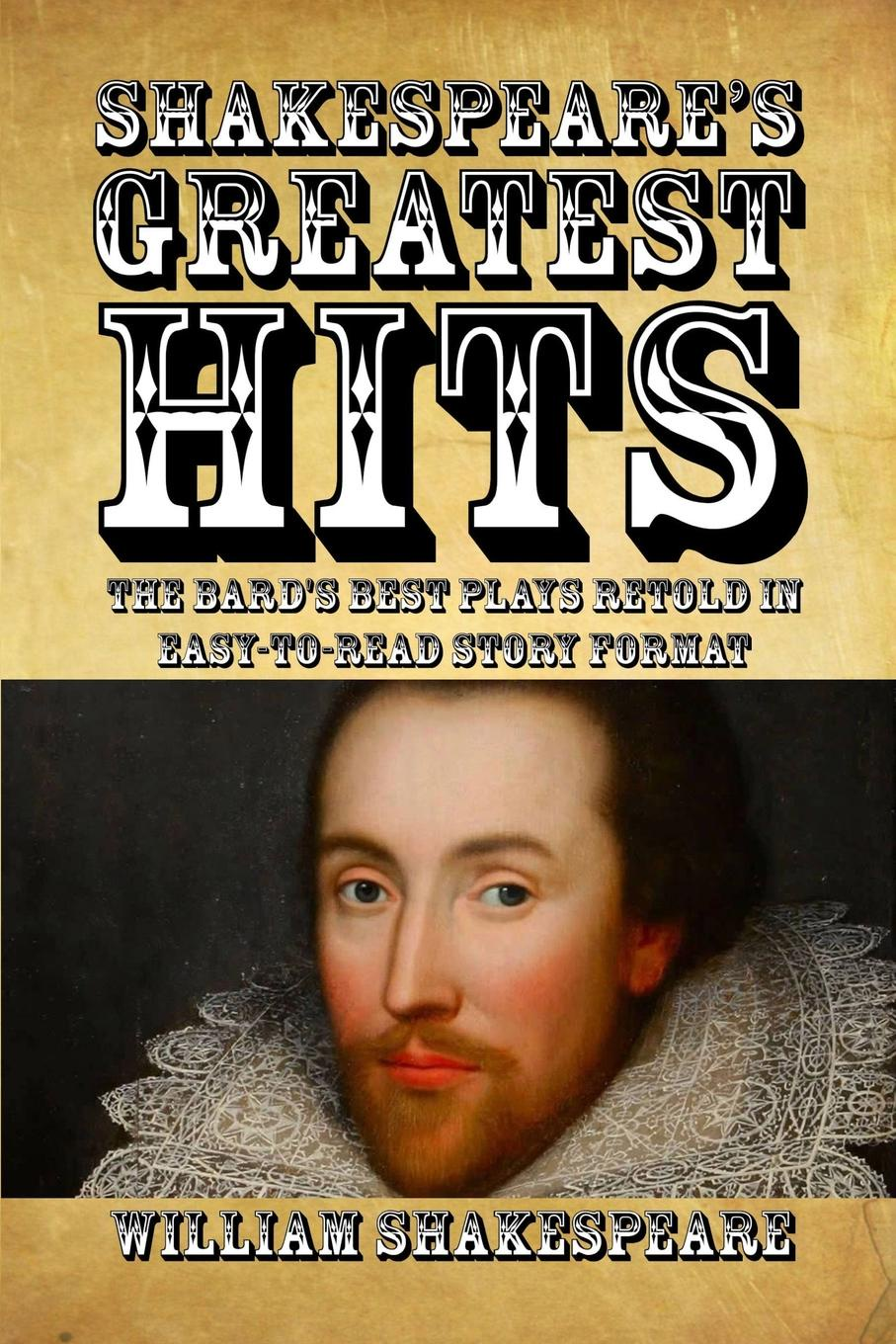 William Shakespeare Shakespeare's Greatest Hits. The Bard's Best Plays Told in Easy-to-Read Story Format cd george benson the greatest hits of all