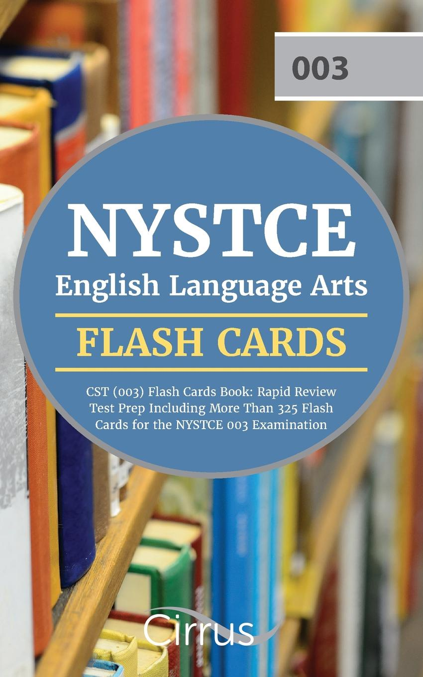 NYSTCE-English-Language-Arts-CST-003-Flash-Cards-Book-2019-2020-Rapid-Review-Test-Prep-Including-More-Than-325-Flashcards-for-the-NYSTCE-003-Examinati