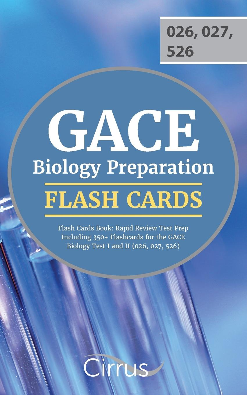 GACE-Biology-Preparation-Flash-Cards-Book-2019-2020-Rapid-Review-Test-Prep-Including-350-Flashcards-for-the-GACE-Biology-Test-I-and-II-026-027-526-154