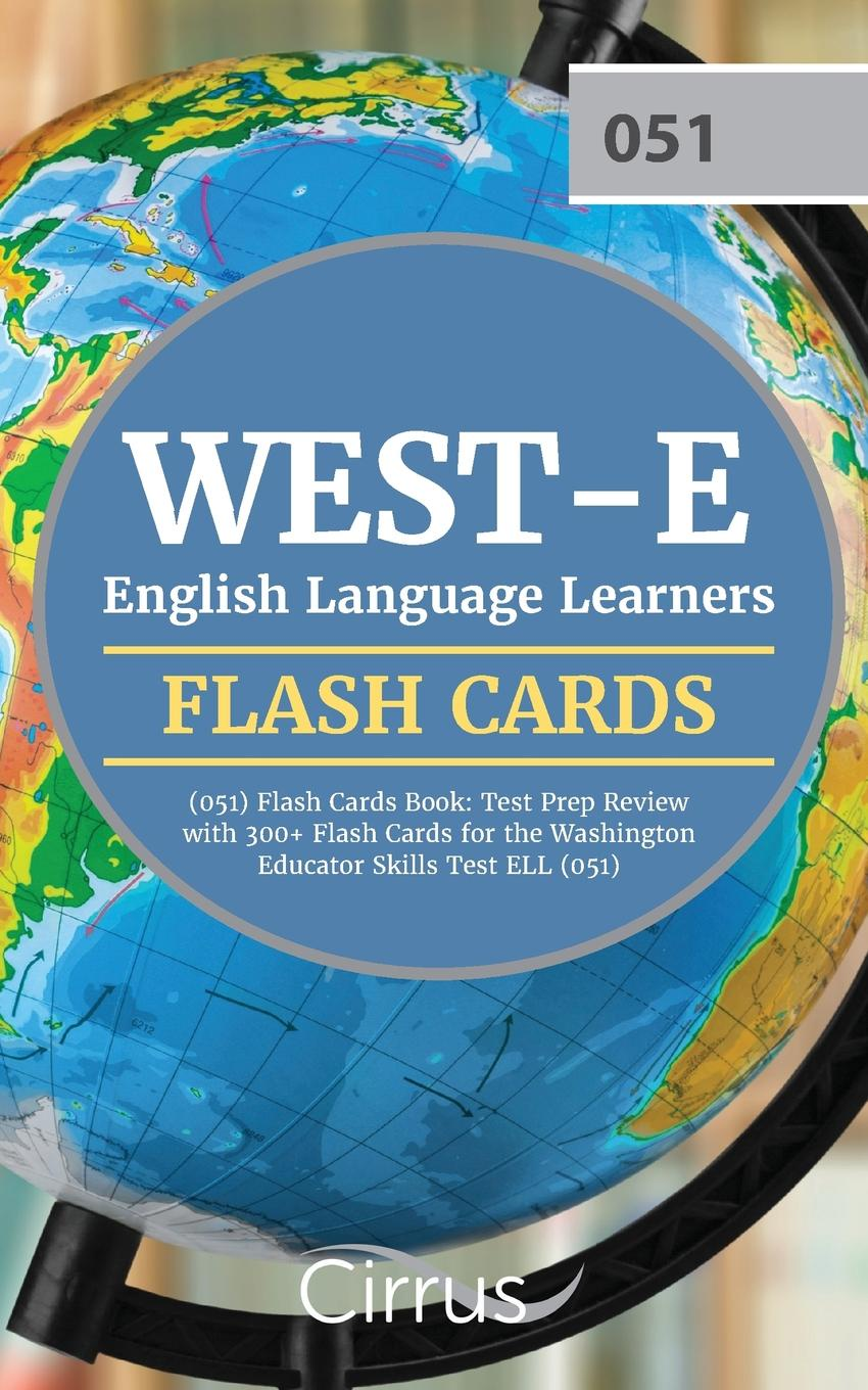 WEST-E-English-Language-Learners-051-Flash-Cards-Book-Test-Prep-Review-with-300-Flashcards-for-the-Washington-Educator-Skills-Test-ELL-051-Exam-154514