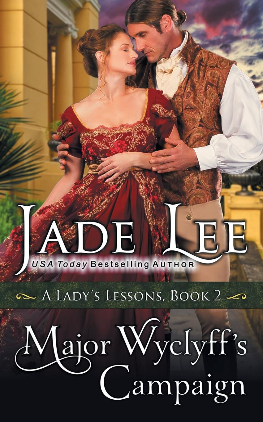 Jade Lee Major Wyclyff's Campaign (A Lady's Lessons, Book 2) sophia james lady with the devil s scar