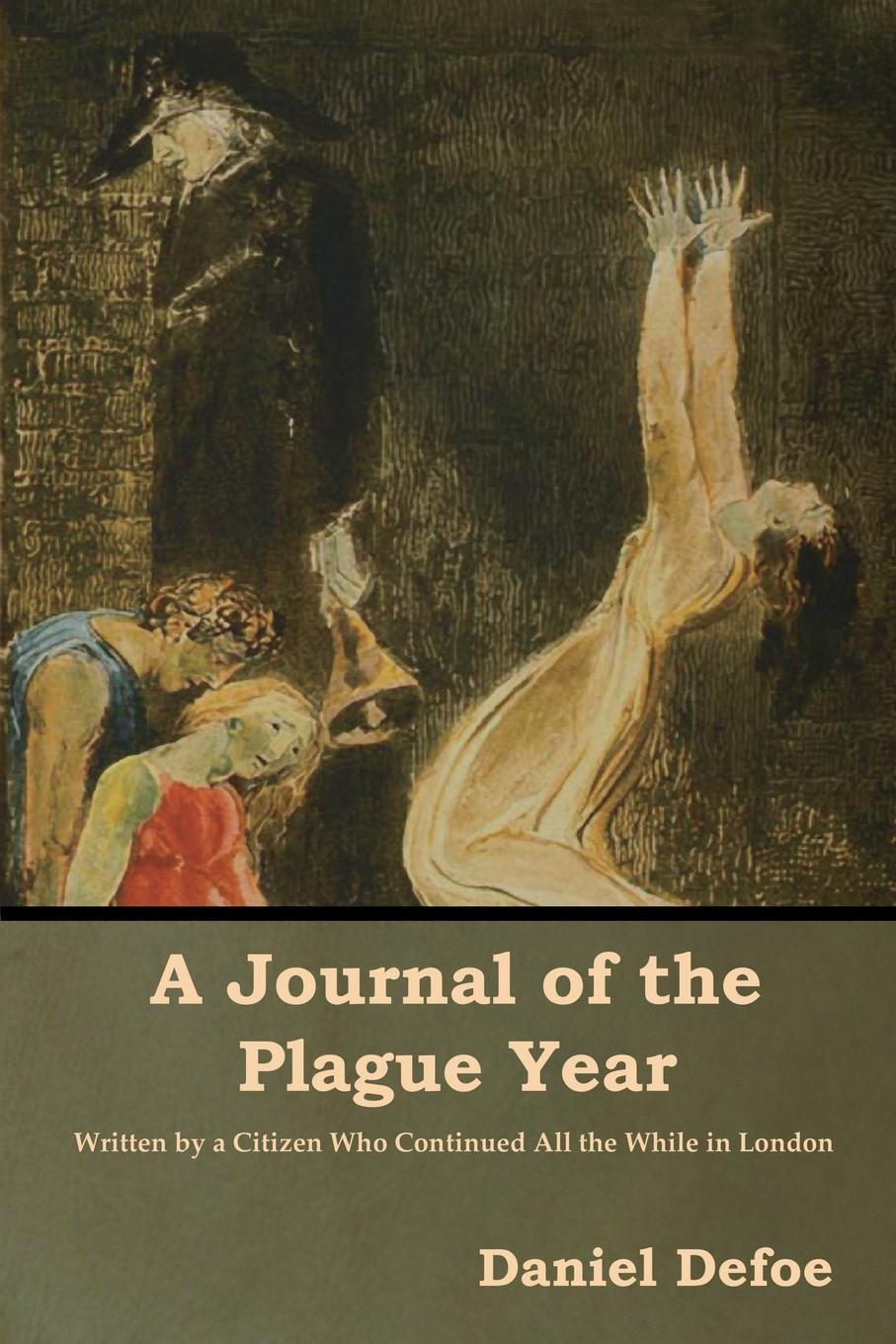 Daniel Defoe A Journal of the Plague Year a journal of the plague year