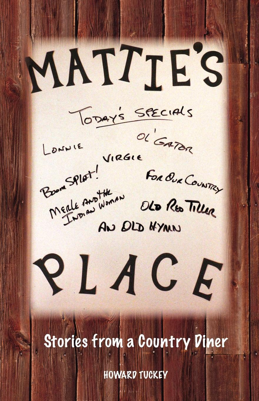Howard Tuckey Mattie's Place Stories from a Country Diner все цены