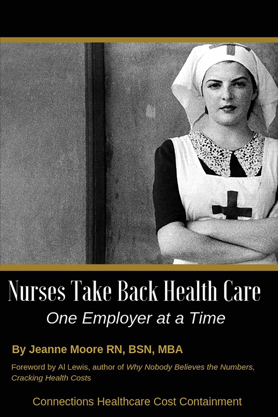 Jeanne Moore Nurses Take Back Health Care One Employer at a Time health insurance and demand for medical care