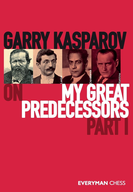 Garry Kasparov Garry Kasparov on My Great Predecessors, Part One jose capablanca chess fundamentals