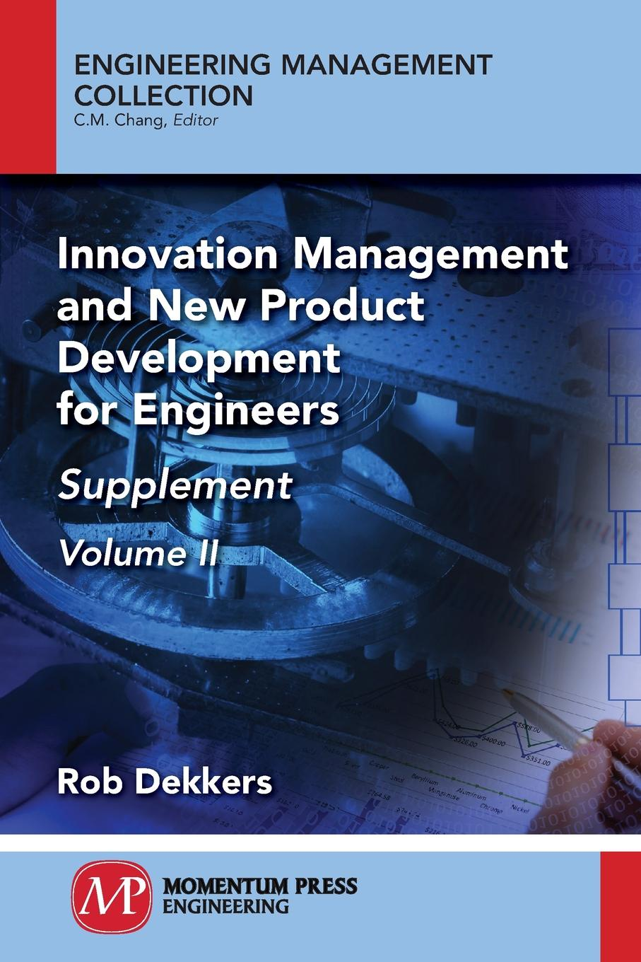 Rob Dekkers Innovation Management and New Product Development for Engineers, Volume II. Supplement цены онлайн
