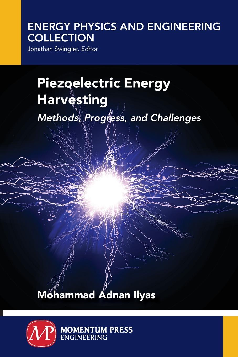 Mohammad Adnan Ilyas Piezoelectric Energy Harvesting. Methods, Progress, and Challenges edgar lara curzio materials challenges in alternative and renewable energy
