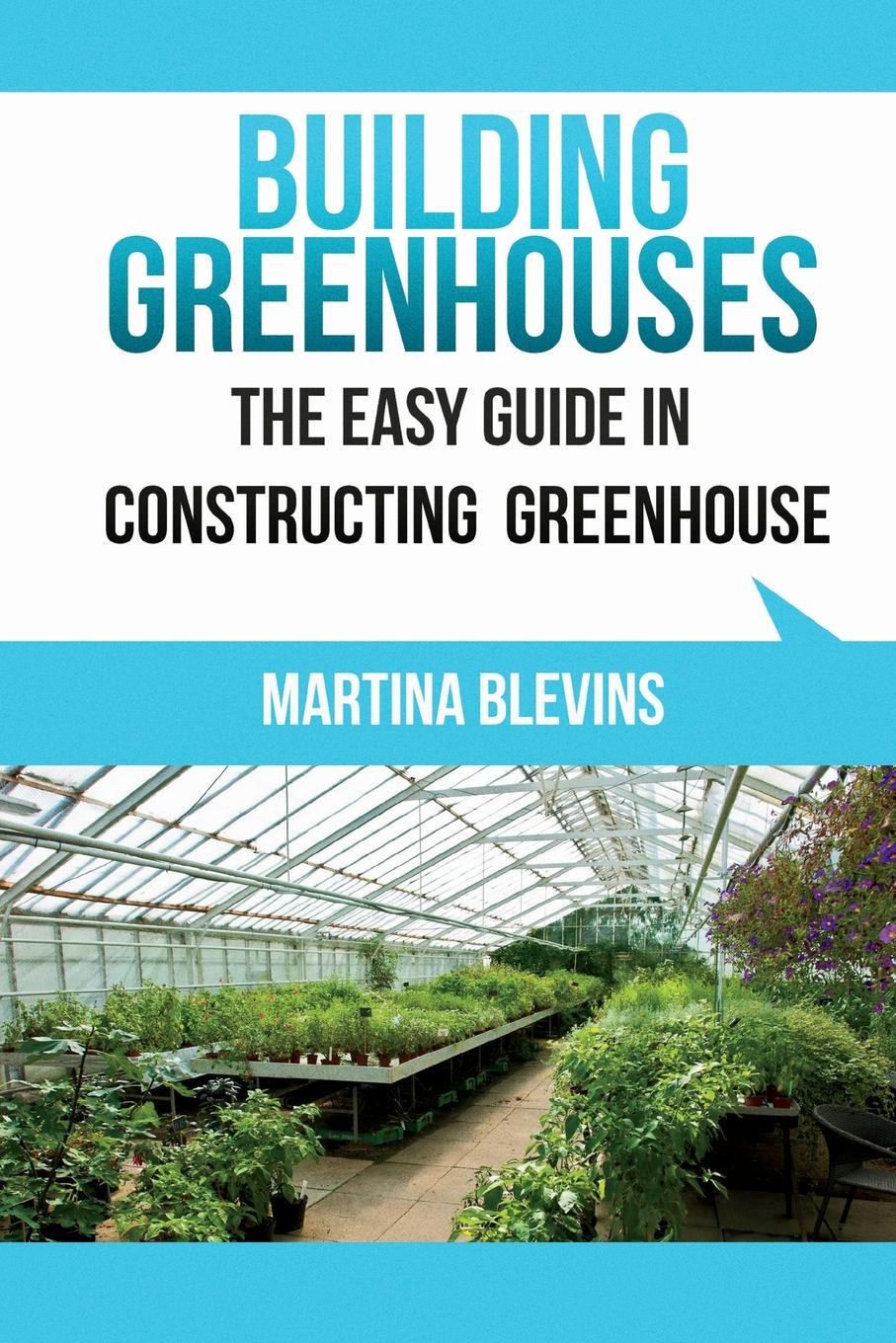 Martina Blevins Building Greenhouses. The Easy Guide for Constructing Your Greenhouse: Helpful Tips for Building Your Own Greenhouse 72 led ufo growing lamp full spectrum hydroponics system for vegetable garden flower plant grow light hydro indoor greenhouse
