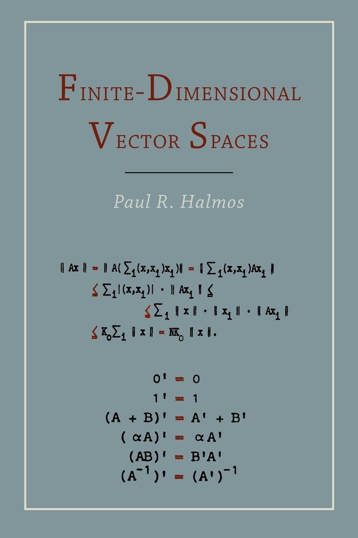 Paul R. Halmos Finite Dimensional Vector Spaces paul r halmos naive set theory