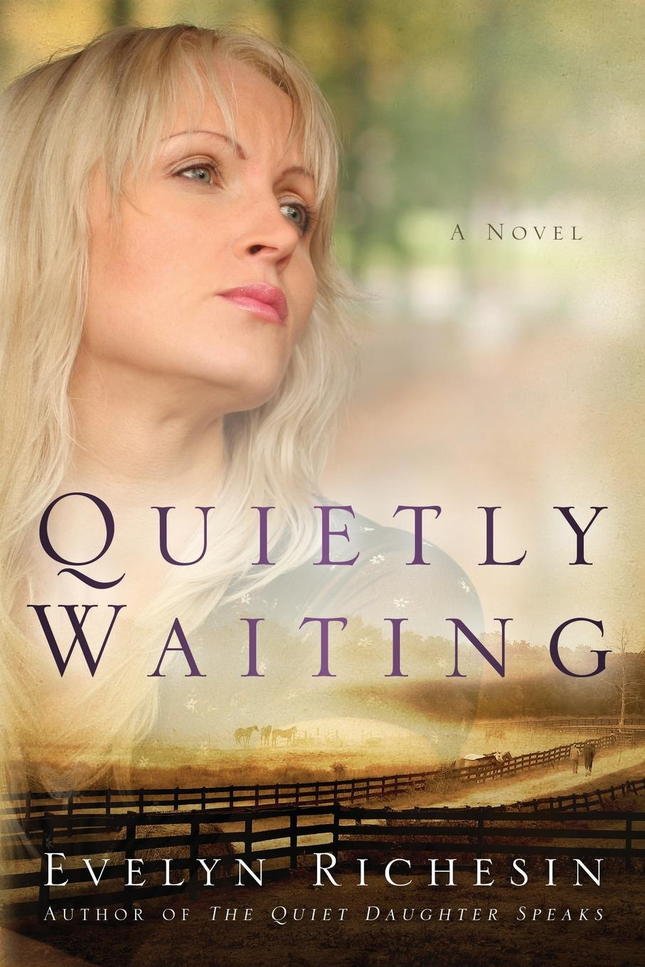 Evelyn Richesin Quietly Waiting (the Quiet Daughter Series) цена и фото