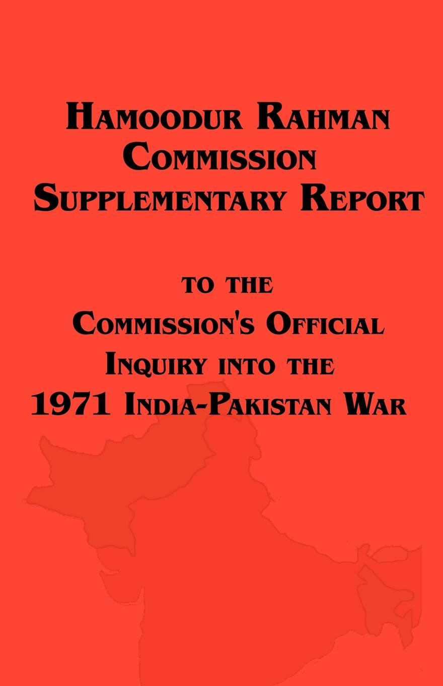 Pakistan, Of Pakistan Government of Pakistan Hamoodur Rahman Commission of Inquiry Into the 1971 India-Pakistan War, Supplementary Report media and politics in pakistan