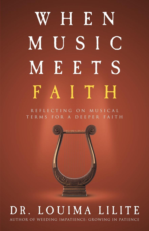 Dr. Louima Lilite When Music Meets Faith. Reflecting on Musical Terms for a Deeper Faith dr abiola idowu overcoming faith