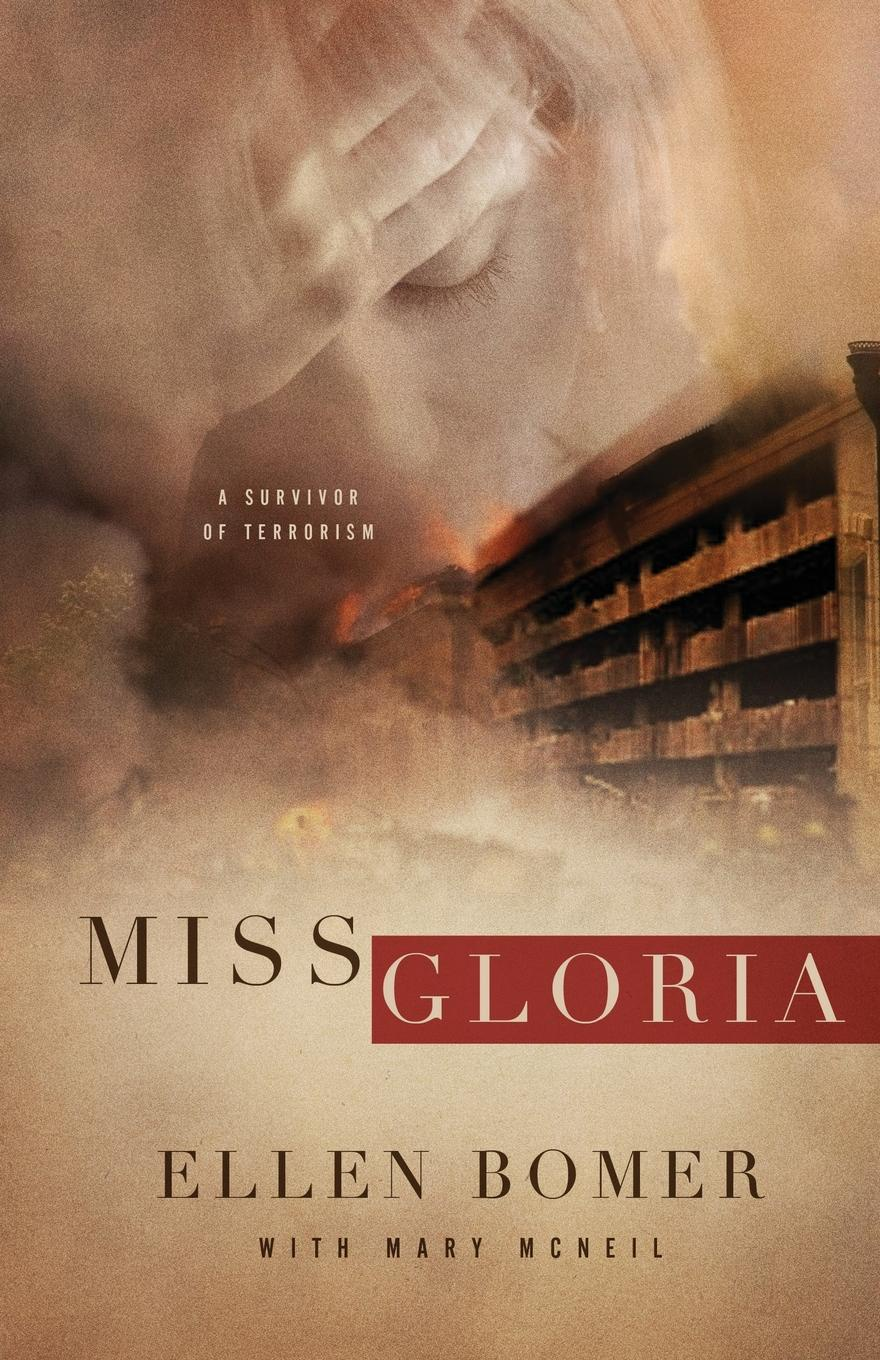 Ellen Bomer Miss Gloria. A Survivor of Terrorism ellen porath steel and stone
