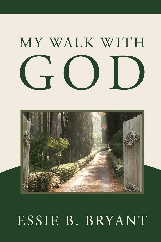 Essie B. Bryant My Walk With God when death speaks