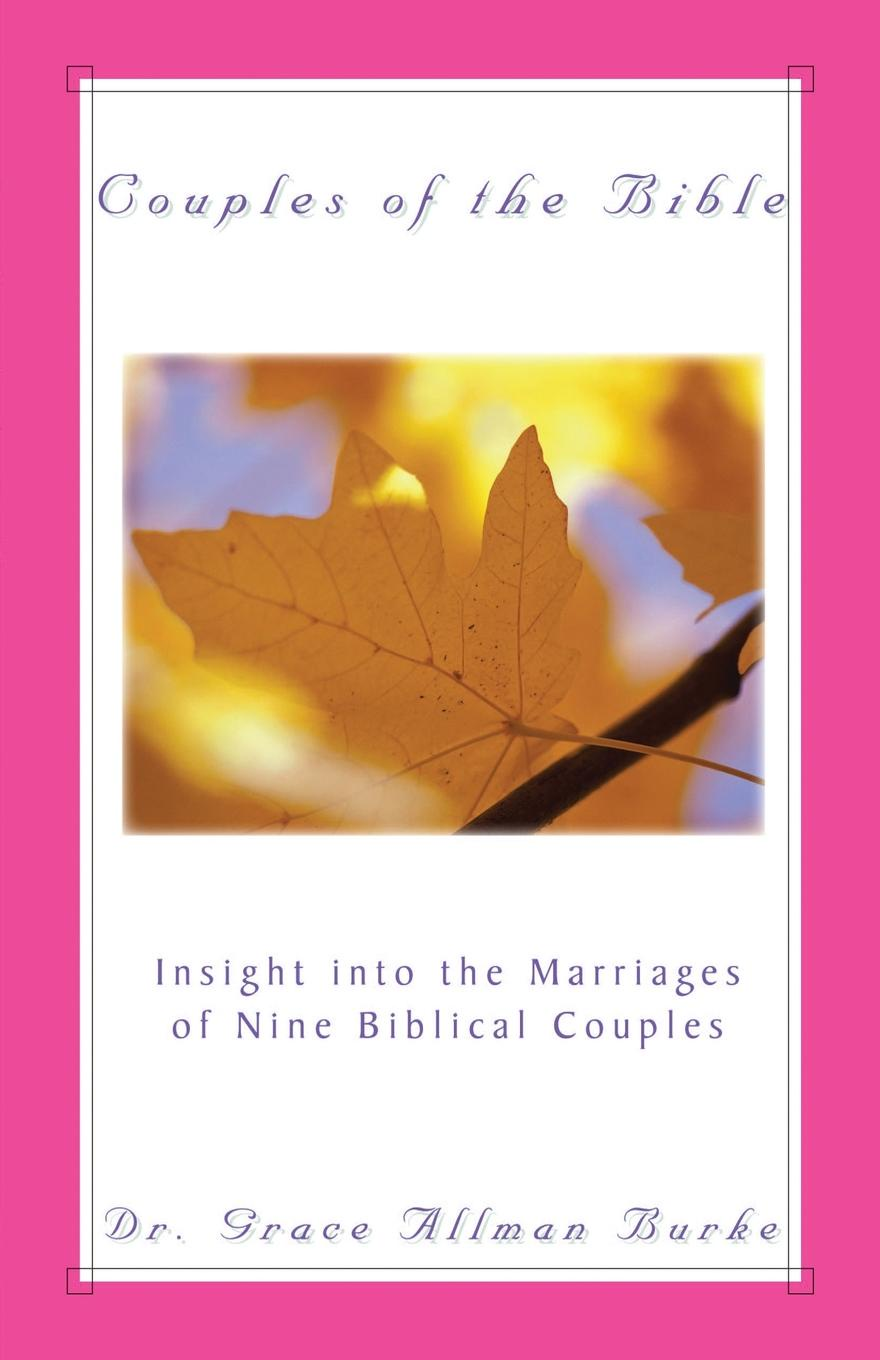 Grace Allman Burke Couples of the Bible marriage is for grownups