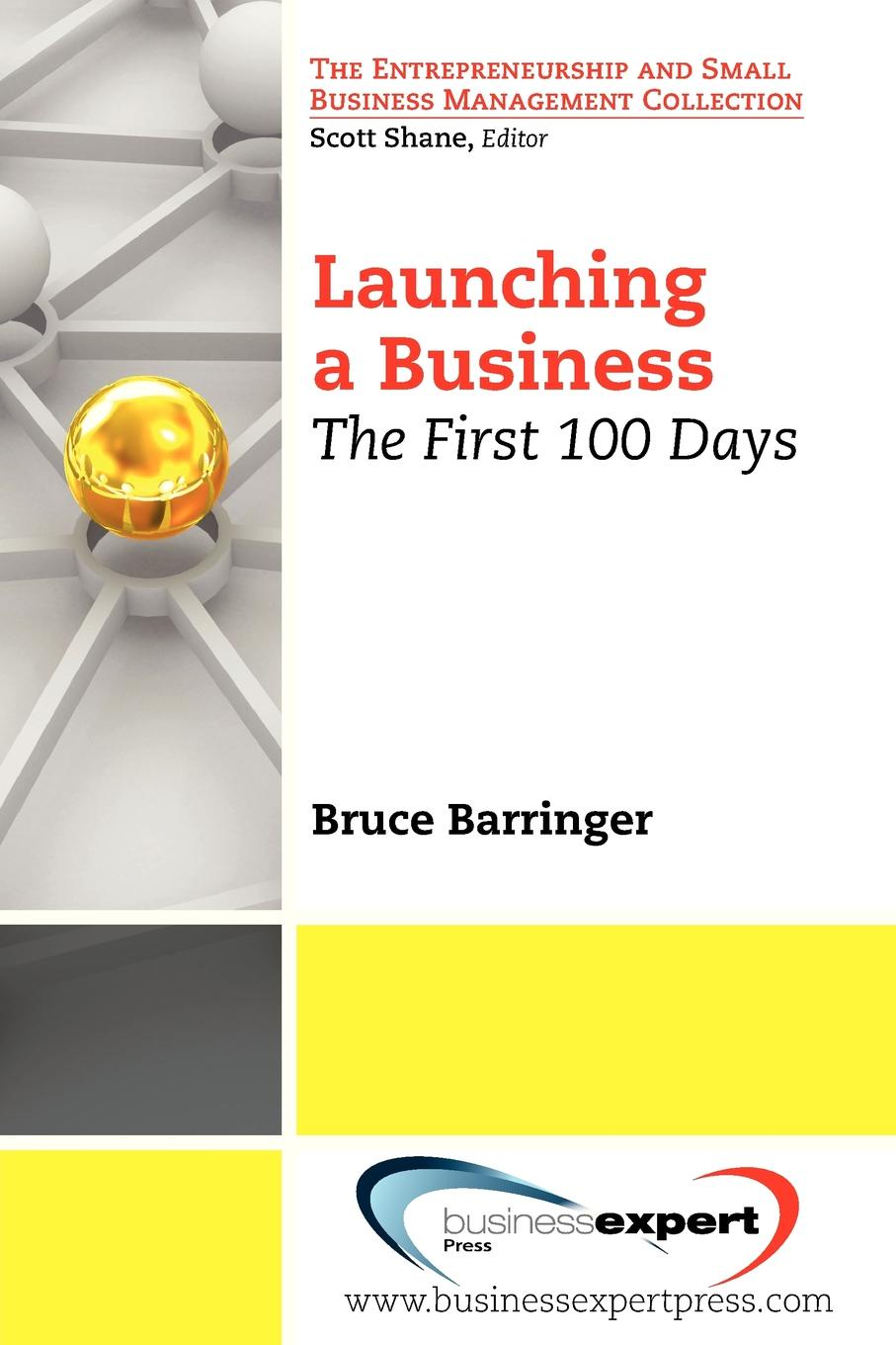 Bruce Barringer Launching a Business. The First 100 Days cooking up a business