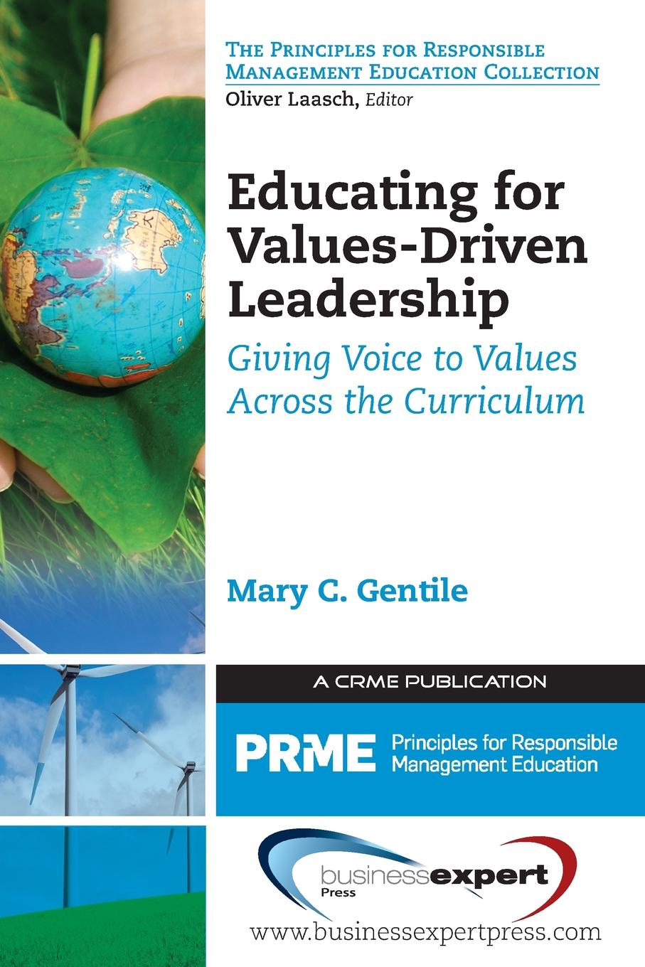 Mary Gentile Educating for Values-Driven Leadership. Giving Voice to Values Across the Curriculum hunt and vitell ethics model in analyzing monsanto case