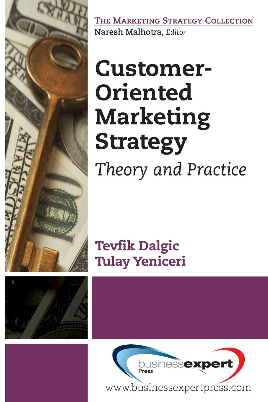Customer-Oriented Marketing Strategy. Theory and Practice What is customer orientation? And how does it fit in your idea of...