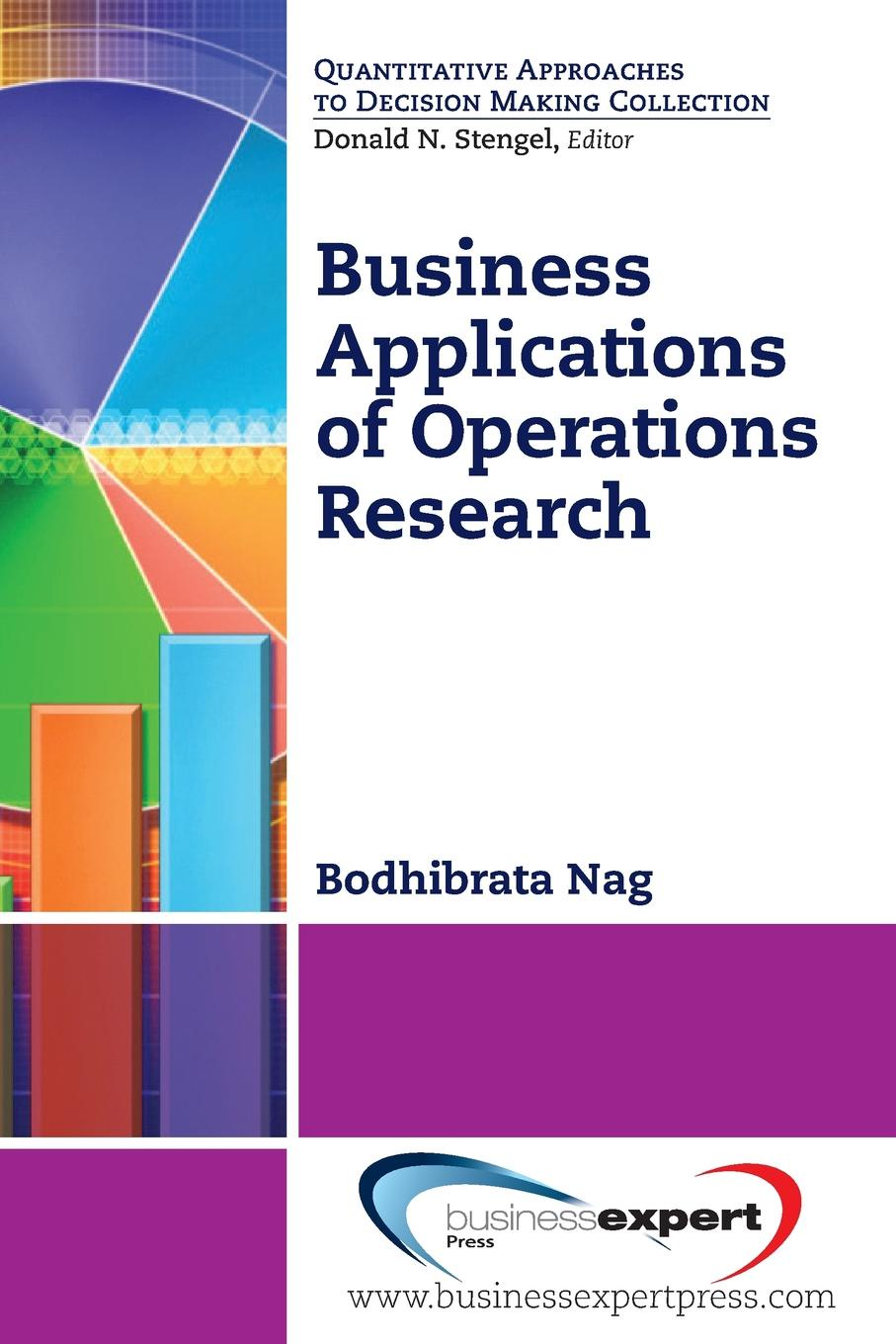 Bodhibrata Nag Business Applications of Operations Research der san chen applied integer programming modeling and solution
