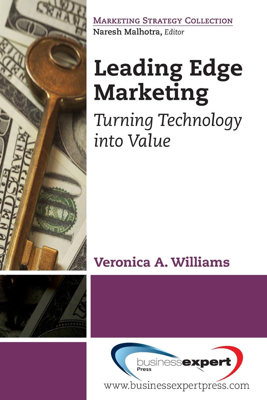 Veronica Williams Leading Edge Marketing. Turning Technology Into Value nick earle from com to profit inventing business models that deliver value and profit