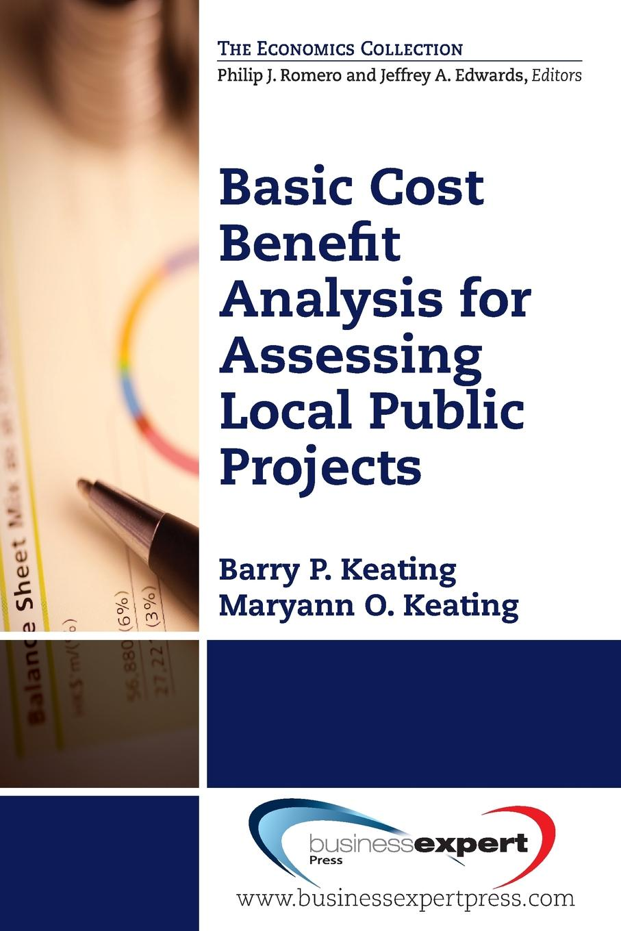 Barry P. Keating, Maryann O. Keating Basic Cost Benefit Analysis for Assessing Local Public Projects david weimer cost benefit analysis and public policy