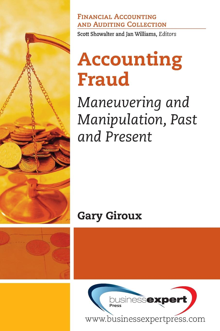 цена на Gary Giroux Accounting Fraud. Maneuvering and Manipulation, Past and Present