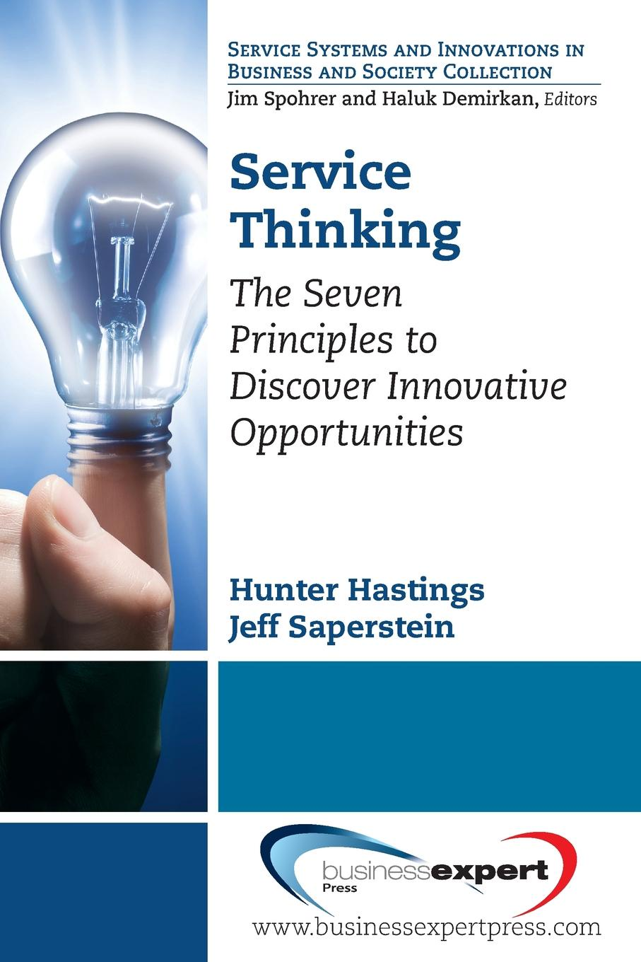 Hunter Hastings, Jeff Saperstein Service Thinking. The Seven Principles to Discover Innovative Opportunities bruce loeffler the experience the 5 principles of disney service and relationship excellence