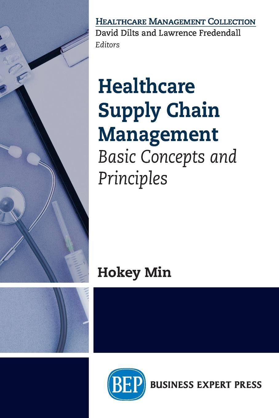 Hokey Min Healthcare Supply Chain Management. Basic Concepts and Principles integrated behavioral healthcare