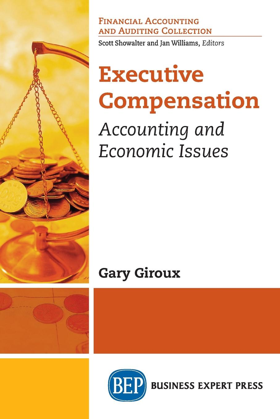 Gary Giroux Executive Compensation. Accounting and Economic Issues paul barshop capital projects what every executive needs to know to avoid costly mistakes and make major investments pay off
