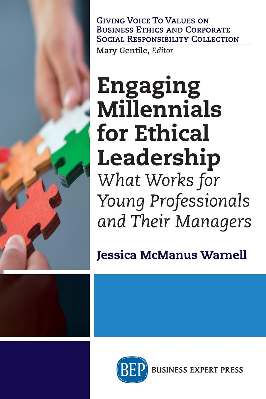 Jessica McManus Warnell Engaging Millennials for Ethical Leadership. What Works For Young Professionals and Their Managers jo manion from management to leadership strategies for transforming health