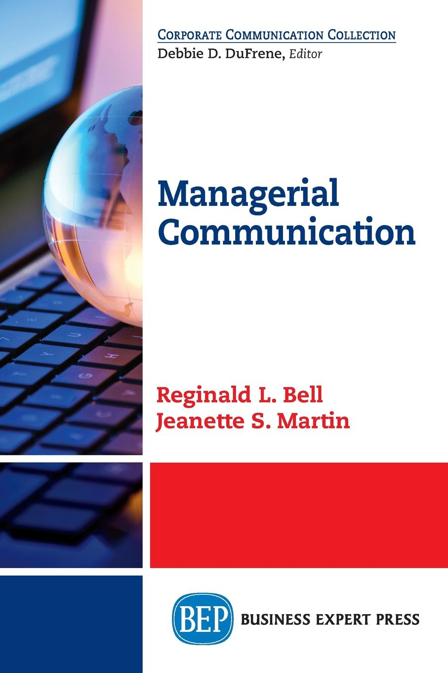 Reginald L. Bell, Jeanette S. Martin Managerial Communication seeger matthew w theorizing crisis communication