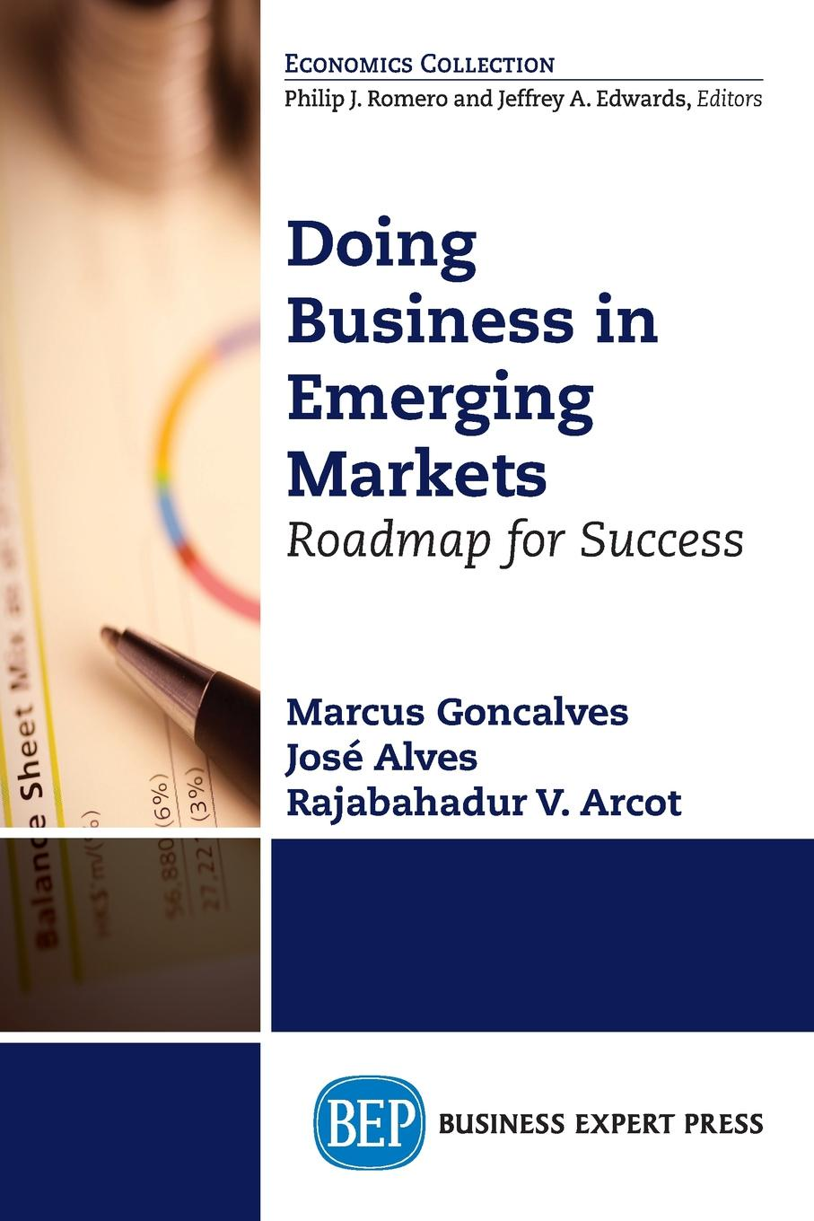 Marcus Goncalves, Jose Alves, Rajabahadur Arcot Doing Business in Emerging Markets. Roadmap for Success marr julian investing in emerging markets the bric economies and beyond