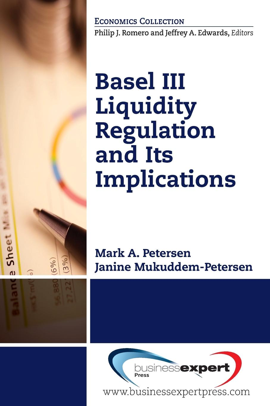 Mark Petersen, Janine Mukkudem-Petersen Basel III Liquidity Regulation and Its Implications juan ramirez handbook of basel iii capital enhancing bank capital in practice