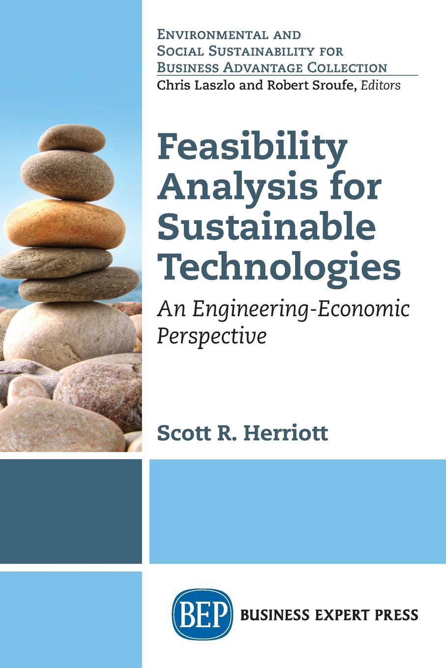 Scott Herriott Feasibility Analysis for Sustainable Technologies. An Engineering-Economic Perspective andy walker solar energy technologies and project delivery for buildings
