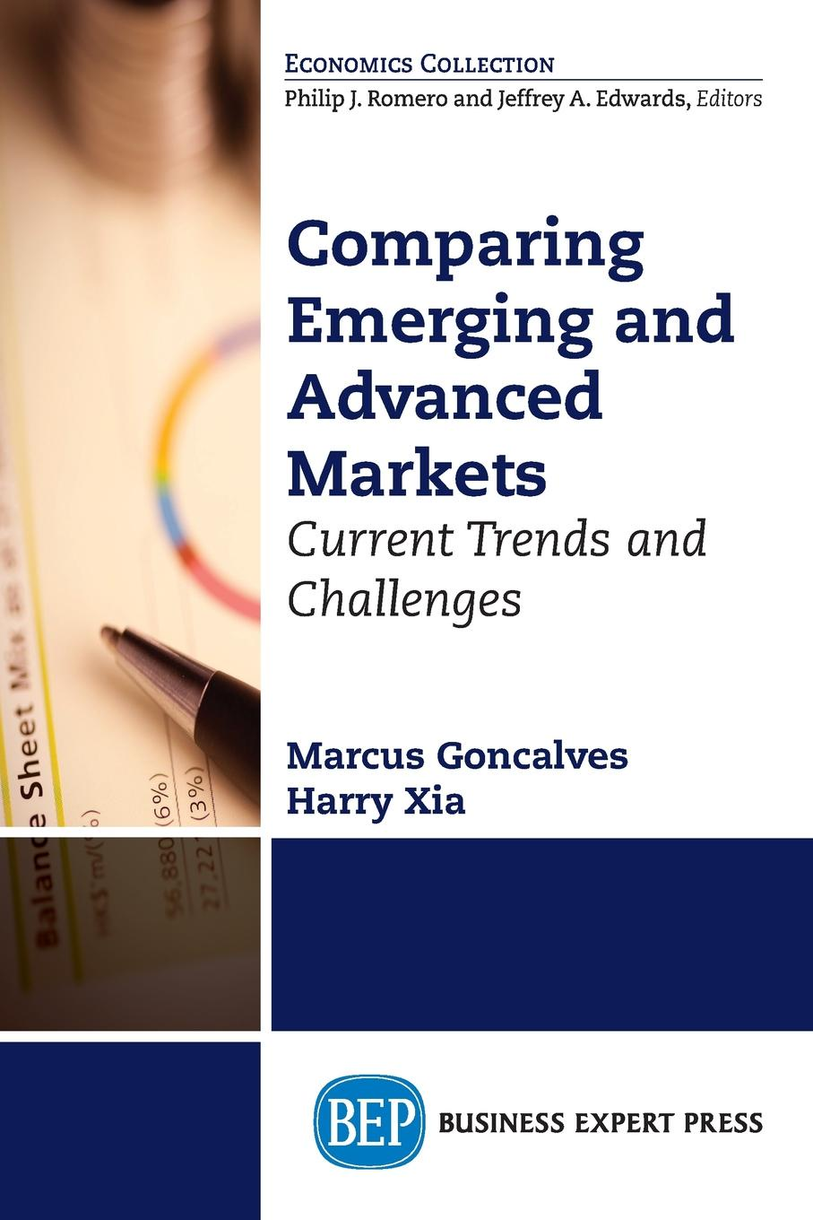 Marcus Goncalves, Harry Xia Comparing Emerging and Advanced Markets. Current Trends and Challenges marr julian investing in emerging markets the bric economies and beyond