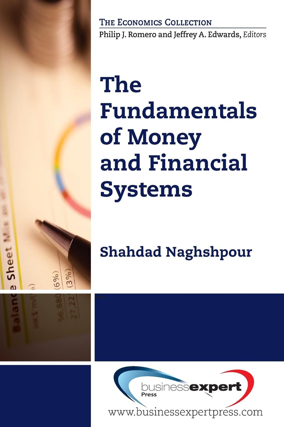 Shahdad Naghshpour The Fundamentals of Money and Financial Systems nara françoise monkam the money moving syndrome and the effectiveness of